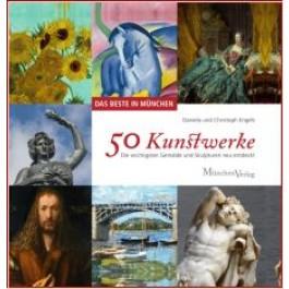 DAS BESTE IN MÜNCHEN 50 Kunstwerke
