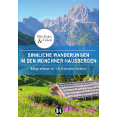 Sinnliche Wanderungen in den Münchner Hausbergen